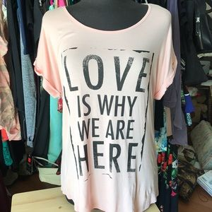 "NWT ""Love is Why We Are Here Tee"""